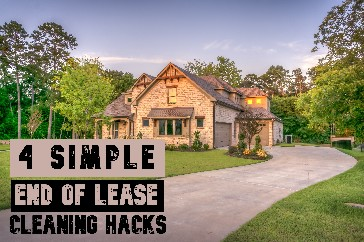 4 Simple End of lease cleaning hacks